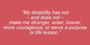 My Disability — And My Assault — Are Not 'Life Lessons'
